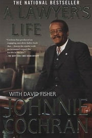 A Lawyer's Life ebook by Johnnie Cochran,David Fisher