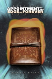 An Appointment At The Edge Of Forever: The Ryo Myths Book One ebook by Perrin Pring