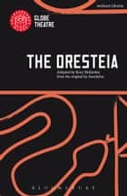 The Oresteia ebook by Rory Mullarkey, Aeschylus