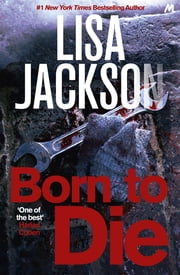 Born to Die - Mystery, suspense and crime in this gripping thriller ebook by Lisa Jackson