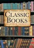 The Pocket Guide to Classic Books ebook by Kieran Hughes