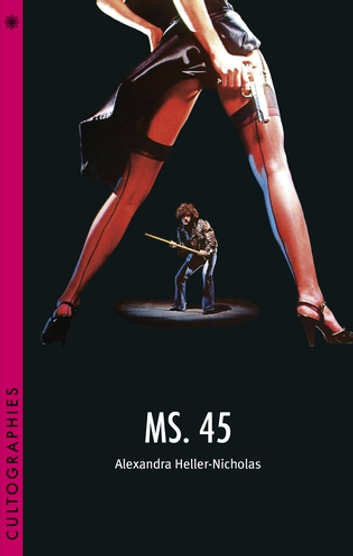 Ms. 45 ebook by Alexandra Heller-Nicholas