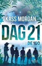 Dag 21 ebook by Kass Morgan, Merel Leene