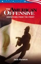 The American Offensive ebook by Jack Kerwick