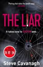 The Liar - It takes one to catch one. ekitaplar by Steve Cavanagh