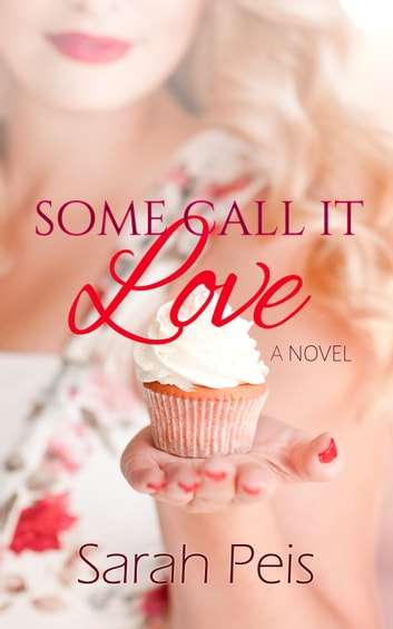 Some Call it Love ebook by Sarah Peis