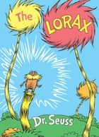 The Lorax ebook by Dr. Seuss