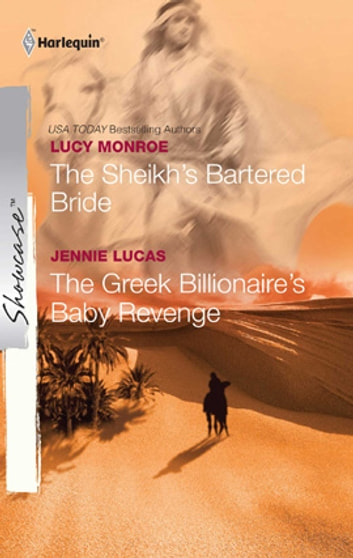 The Sheikh's Bartered Bride & The Greek Billionaire's Baby Revenge - An Anthology ekitaplar by Lucy Monroe,Jennie Lucas