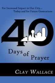 40 Days of Prayer ebook by Clay Wallace