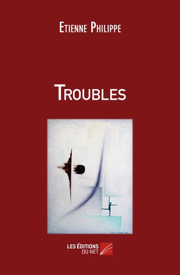 Troubles eBook by Etienne Philippe