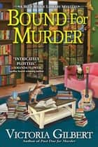 Bound for Murder - A Blue Ridge Library Mystery ebook by Victoria Gilbert