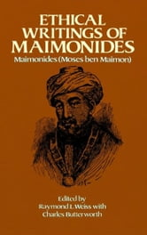 Ethical Writings of Maimonides ebook by Maimonides