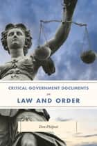 Critical Government Documents on Law and Order ebook by Don Philpott