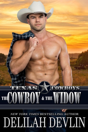 The Cowboy and the Widow - Texas Cowboys, #2 ebook by Delilah Devlin
