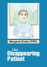 The Disappearing Patient ebook by Margaret Drake