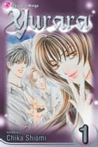 Yurara, Vol. 1 ebook by Chika Shiomi, Chika Shiomi