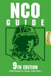 NCO Guide ebook by Robert S. Rush USA