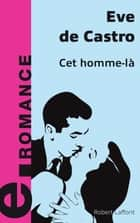 Cet homme-là ebook by Ève de CASTRO