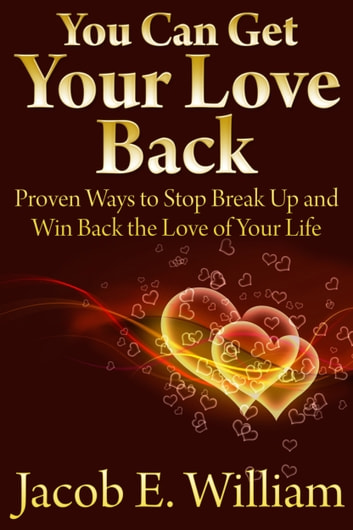 how to get your love back after a break up