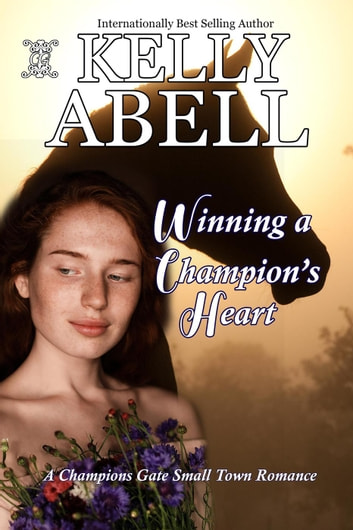 Winning A Champion's Heart - Champions Gate, #1 ebook by Kelly Abell
