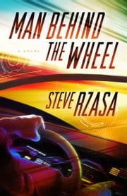 Man Behind the Wheel ebook by Steve Rzasa