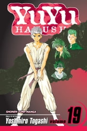 YuYu Hakusho, Vol. 19 - The Saga Comes To An End! ebook by Yoshihiro Togashi,Yoshihiro Togashi