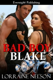 Bad Boy Blake ebook by Lorraine Nelson