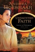 Undaunted Faith ebook by Andrea Boeshaar