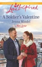 A Soldier's Valentine ebook by Jenna Mindel