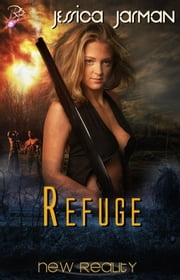 Refuge - New Reality Series, Book Eight ebook by Jessica Jarman