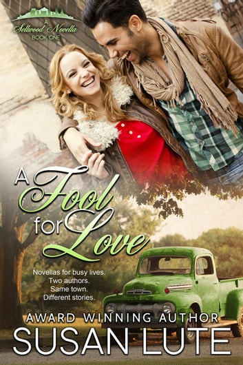 A Fool for Love - A Sellwood Novella, #1 ebook by Susan Lute