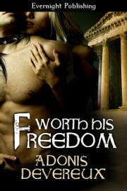 Worth His Freedom ebook by Adonis Devereux