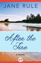 After the Fire ebook by Jane Rule