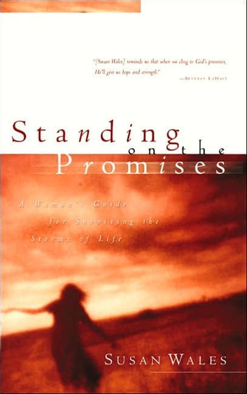 Standing on the Promises - Finding God's Peace in the Hurts of Life ebook by Susan Wales