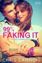99% Faking It 電子書 by Chris Cannon