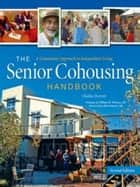 Senior Cohousing Handbook ebook by Charles Durrett