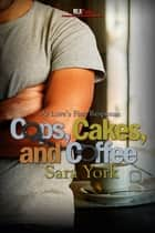 Cops, Cakes, and Coffee ebook by Sara York
