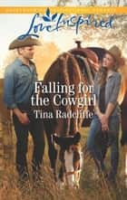 Falling For The Cowgirl (Mills & Boon Love Inspired) (Big Heart Ranch, Book 2) 電子書 by Tina Radcliffe