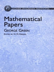 Mathematical Papers ebook by George Green,N. M. Ferrers