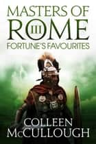 Fortune's Favourites ebook by Colleen McCullough