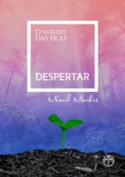 O Segredo das Eras - Despertar ebook by Misael Mendes