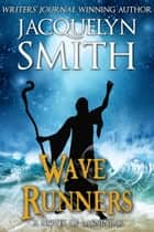 Wave Runners: A Novel of Lasniniar - The World of Lasniniar, #5 ebook by Jacquelyn Smith