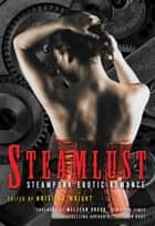 Steamlust - Steampunk Erotic Romance ebook by Kristina Wright
