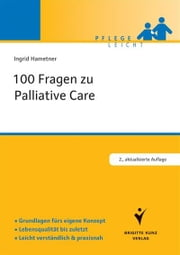 100 Fragen zu Palliative Care ebook by Ingrid Hametner