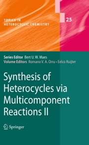 Synthesis of Heterocycles via Multicomponent Reactions II ebook by Romano V. A. Orru, Eelco Ruijter