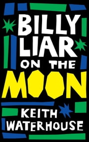 Billy Liar on the Moon ebook by Keith Waterhouse