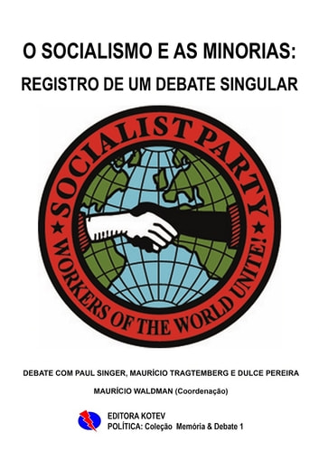 O Socialismo e as Minorias - Registro de um Debate Singular ebook by Maurício Waldman