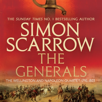 The Generals (Wellington and Napoleon 2) - (Revolution 2) audiobook by Simon Scarrow