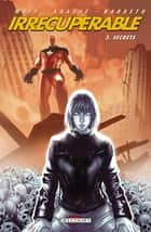 Irrécupérable T03 - Secrets ebook by Peter Krause, Mark Waid
