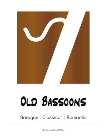 Old Bassoons - Main fingerings of the most used baroque, classical and romantic bassoons ebook by Ambroise Charron